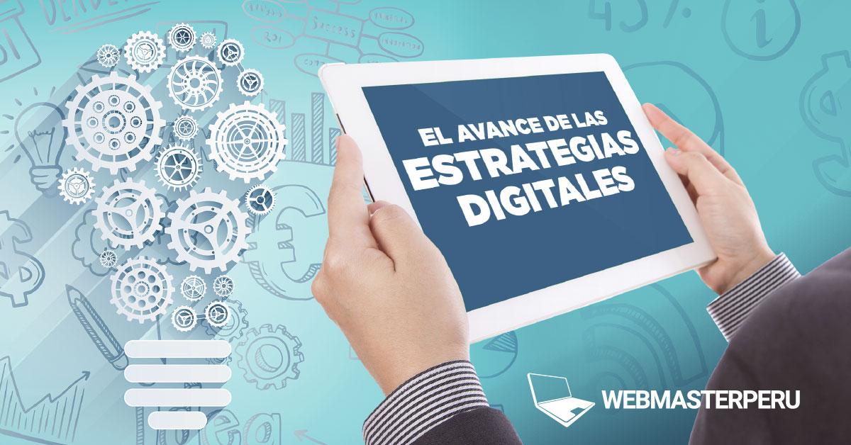 El avance de las estrategias digitales