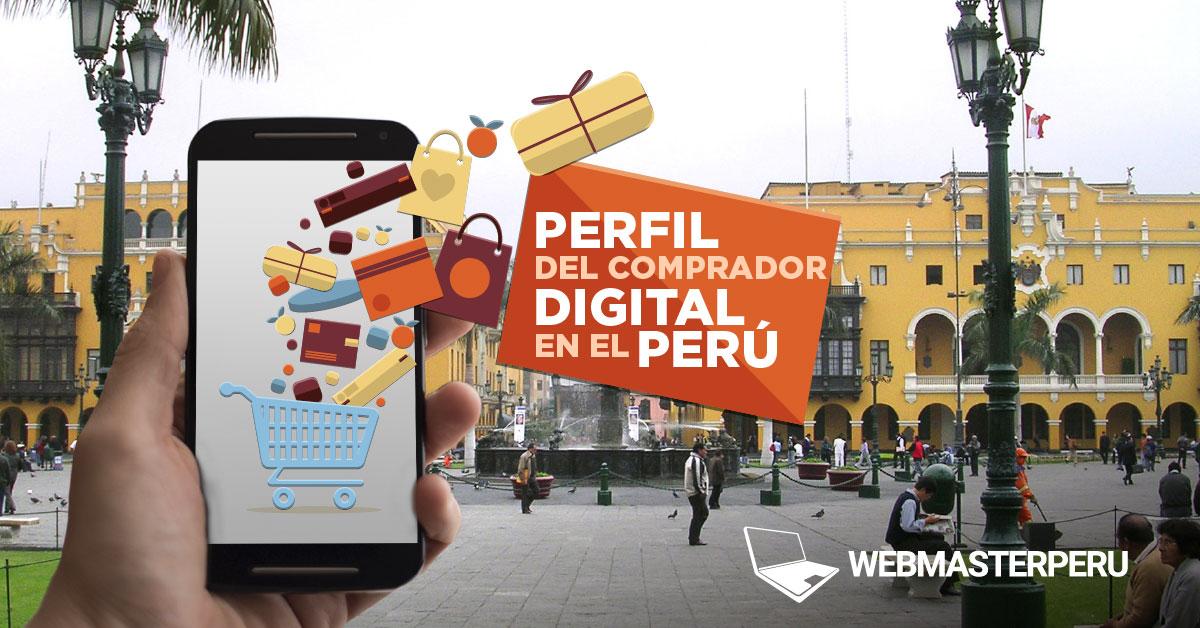 Perfil del comprador Digital en el Perú