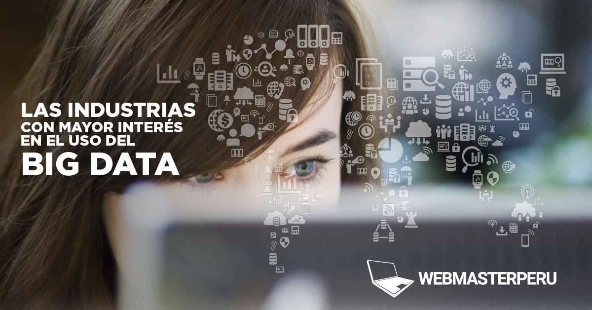 Las industrias con mayor interés en el Uso del Big Data