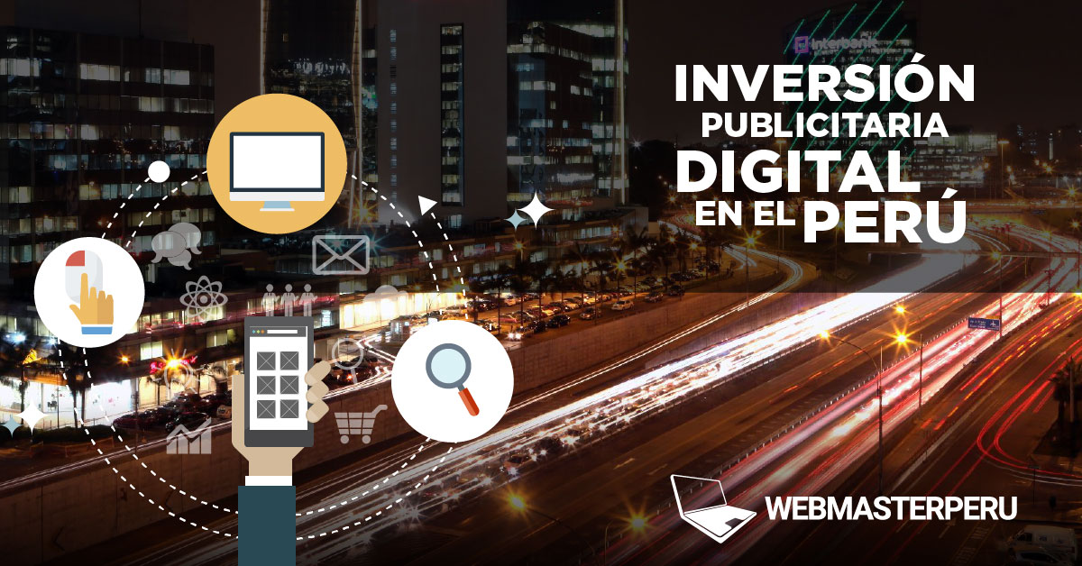 Inversión Publicitaria Digital en el Perú